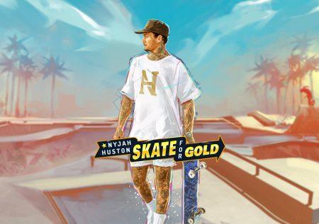 Nyjah Huston – Skate for Gold